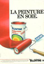 Publicité 1982  VALENTINE peinture acrylique satiné