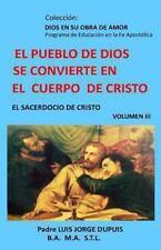 El Pueblo de Dios Se Convierte en el Cuerpo de Cristo by Padre Luis Jorge...