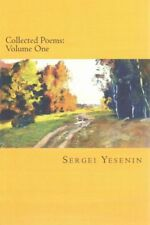 Collected Poems Volume One by Sergei Yesenin 9781500326432 (Paperback, 2014)
