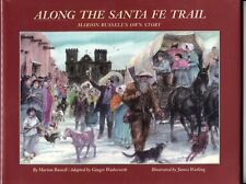 Along the Santa Fe Trail Marion Russell's Own Story HB DJ Ills James Watling