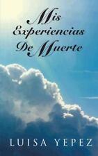 Mis Experiencias de Muerte by Luisa Yepez (2013, Hardcover)