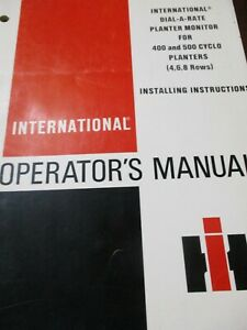 IH Dial-A-Rate Planter Monitor for 400 & 500 Cyclo Planters Operator's Manual