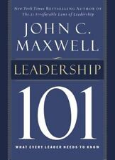 Leadership 101 : What Every Leader Needs to Know by John C. Maxwell (2002, Hard…
