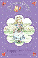 Princess Poppy: Happy Ever After (Princess Poppy Fiction), Jones, Janey Louise,