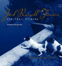 Jack Russell Terriers and Their Friends: Delightful Photographs: New Hardcover