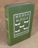 FERDINAND GACHE - MERES ET FILS - PRIVAT & DIDIER 1909  ///