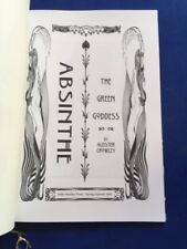 ABSINTHE THE: THE GREEN GODDESS ALONG-WITH THE GREAT DRUG DELUSION - A. CROWLEY