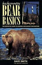 Backcountry Bear Basics: The Definitive Guide to Avoiding Unpleasant Encounters,
