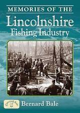 Memories of the Lincolnshire Fishing Industry by Bernard Bale (Paperback, 2010)