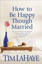 How to Be Happy Though Married by LaHaye, Tim, Good Book