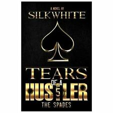 Tears of a Hustler Pt 5 by Silk White (2013, Paperback)