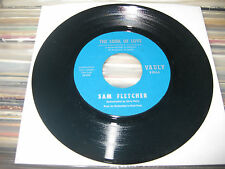"SAM FLETCHER 45 7"" Look Of Love YOU BETTER COME HOME PRIVATE NORTHERN Soul FUNK"
