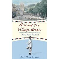 AROUND THE VILLAGE GREEN BY DOT MAY DUNN, PAPERBACK, NEW BOOK