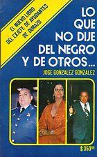 LO QUE NO DIJE DEL NEGRO Y DE OTROS, EL NEGRO DURAZO BY JOSE GANZALEZ GONZALEZ