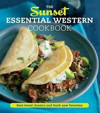 The Sunset Essential Western Cookbook~ Fresh, Flavorful Recipes for Everyday NEW