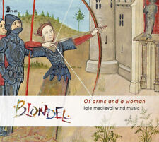Blondel : Late Medieval Wind Music: Of Arms and a Woman CD (2019) ***NEW***