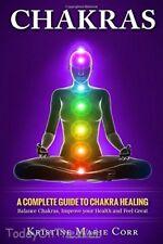 Chakras: A Complete Guide to Chakra Healing:Balance Chakras, Improve your Health