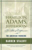 Hamilton, Adams, Jefferson: The Politics of Enlightenment and the America - GOOD