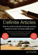 Definite Articles - How to Write and Sell Winning Articles Based on Your Oversea