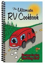 The Ultimate RV Cookbook - Recipes for the Traveling Chef - Spiral Bound - 2005