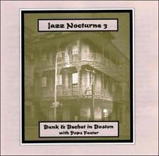 SIDNEY BECHET/BUNK JOHNSON - BUNK & BECHET IN BOSTON WITH POPS FOSTER NEW CD