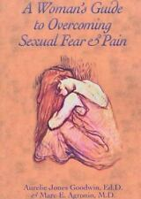 A Woman's Guide to Overcoming Sexual Fear & Pain by Aurelie Jones Goodwin, Marc