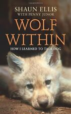 Wolf Within: How I Learned to Talk Dog New Paperback Book Shaun Ellis