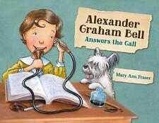 Alexander Graham Bell Answers the Call by Mary Ann Fraser | Hardcover Book | 978