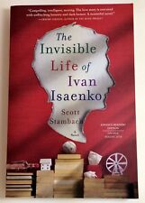 THE INVISIBLE LIFE OF IVAN ISAENKO by Scott Stambach (Rare Novel) NEW
