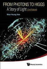 From Photons to Higgs : A Story of Light by M. Y. Han (2014, Hardcover)