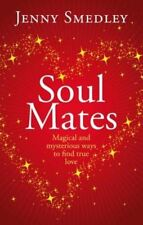 Soul Mates: Magical and mysterious ways to find , Smedley, Jenny, New