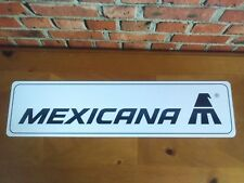 "Mexicana Airlines Aluminum sign  6"" x 24"""
