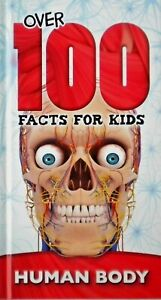 Human Body Over 100 Facts For Kids, Hardback Children's Book, New
