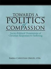 Towards a Politics of Compassion : Socio-Political Dimensions of Christian...