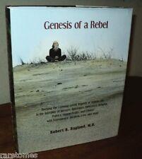 Genesis of a Rebel Robert B. Ragland hc 2008 Visionary Philosophy Nature Florida
