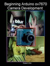 Beginning Arduino Ov7670 Camera Development: By Chin, Robert