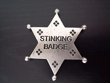 STINKING BADGE (COLLECTABLE BADGES) (BADGES OF THE  OLD WEST) FREE SHIPPING