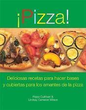 Pizza! (Pizza): Deliciosas recetas para hacer basos y cubiertas para-ExLibrary