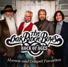 Oak Ridge Boys - Rock Of Ages Hymns & Gospel Favorites CD 2015 Gaither •• NEW ••