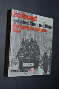 Buch: 1945 Endkampf zwischen Rhein und Weser - 1. Auflage - Niehaus - 1983