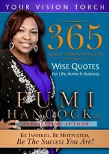 365 Daily Vision Nuggets : Wise Quotes for Life, Home, and Business 1 by Fumi...