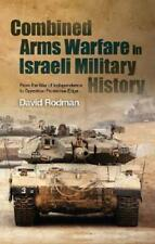 Combined Arms Warfare in Israeli Military History by David Rodman (author)
