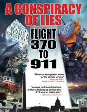 A Conspiracy of Lies: Flight 370 to 911  -  DVD - FREE U.S. SHIPPING!