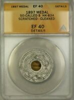 1897 Medal So Called Dollar $ HK-834 ANACS EF-40 Details Scratched Cleaned (WW)