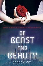 Of Beast and Beauty by Stacey Jay New HC Teen/Young Adult Forbidden Love (A9)