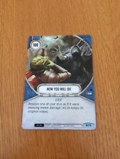Star Wars Destiny Common Now You Will Die