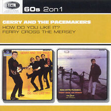 GERRY & THE PACEMAKERS - HOW DO YOU LIKE IT?/FERRY CROSS THE MERSEY CD