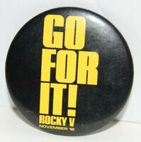 "Vintage ROCKY V MOVIE PIN / BUTTON - ""Go for it"" SYLVESTER STALLONE Rare"