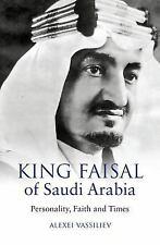 KING FAISAL OF SAUDI ARABIA - VASSILIEV, ALEXEI - NEW PAPERBACK BOOK