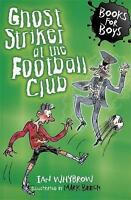 Ghost Striker at the Football Club: Book 11 (Books for Boys), Whybrow, Ian, Very
